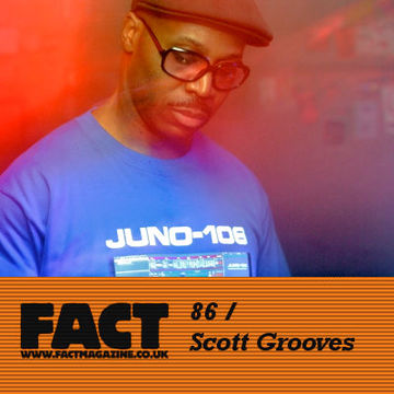 2009-09-25 - Scott Grooves - FACT Mix 86.jpg