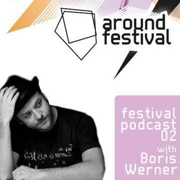 2012-08-03 - Boris Werner - Around Festival Podcast 2.jpg