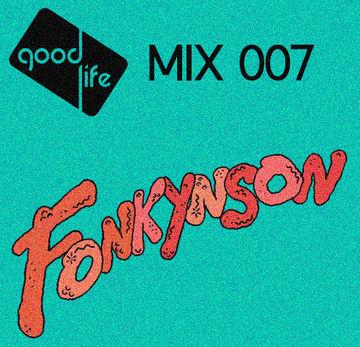 2014-05-04 - Fonkynson - Good Life Mix 007.jpg