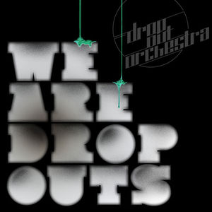 2011-05-02 - Drop Out Orchestra - Introducing The Drop Out Orchestra.jpg