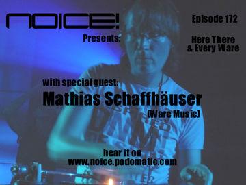 2010-10-12 - Mathias Schaffhäuser - Noice! Podcast 172.jpg