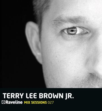 2010-11 - Terry Lee Brown Jr. - Raveline Mix Sessions 027 -1.jpg