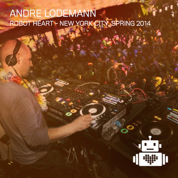 2014-05-03 - Andre Lodemann @ Robot Heart - Sprinng 2014.jpg