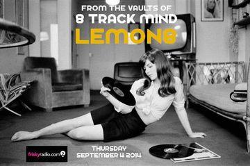 2014-09-05 - Lemon8 - 8-Track Mind, Frisky Radio.jpg