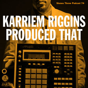 2012-06-19 - Karriem Riggins - Karriem Riggins Produced That (Stones Throw Podcast 74).jpg