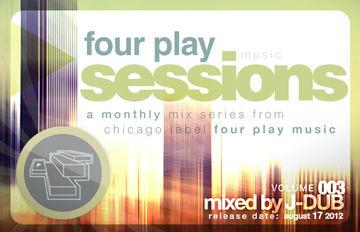 2012-08-17 - J-Dub - Four Play Sessions Vol. 003.jpg