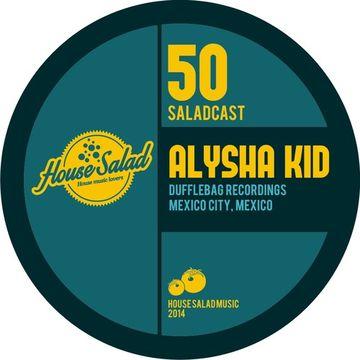 2014-01-08 - Alysha Kid - House Salad Podcast 050.jpg