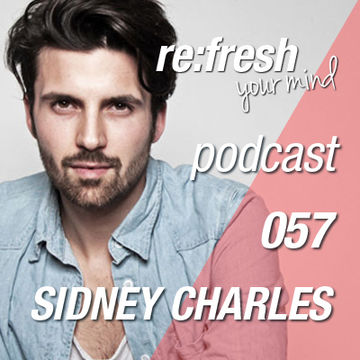 2012-11-28 - Sidney Charles - ReFresh Music Podcast 057.jpg