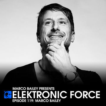 2013-03-21 - Marco Bailey - Elektronic Force Podcast 119.jpg