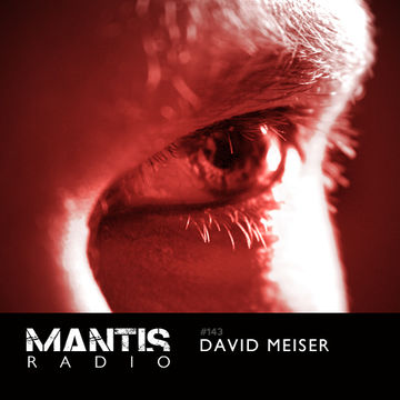 2013-11-13 - DVNT, David Meiser - Mantis Radio 143.jpg