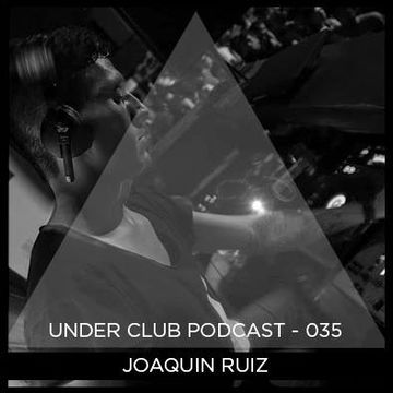 2014-12-17 - Joaquin Ruiz - Under Club Podcast 025.jpg