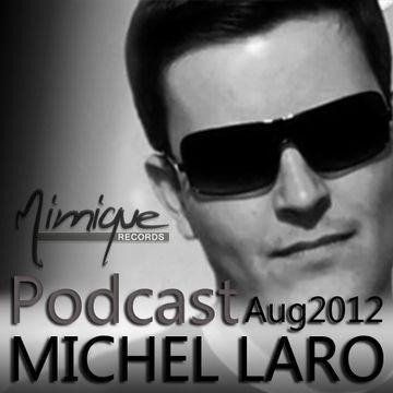 2012-08-27 - Michel Laro - August Mimique Podcast.jpg