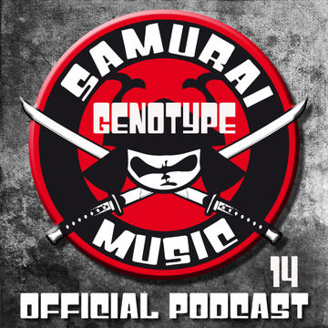 2013-07-12 - Genotype - Samurai Music Official Podcast 14.jpg