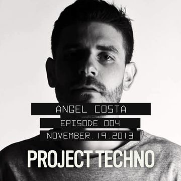 2013-11-19 - Angel Costa - Project Techno Podcast 004.jpg