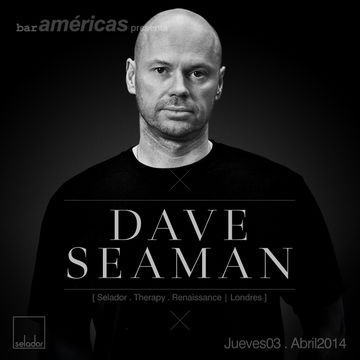 2014-04-03 - Dave Seaman @ Bar Americas.jpg
