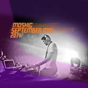 2014-09-17 - Moshic - September Promo Mix.jpg