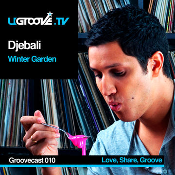 2011-01-21 - Djebali - Winter Garden (UGroove TV Podcast, UGTV010).jpg