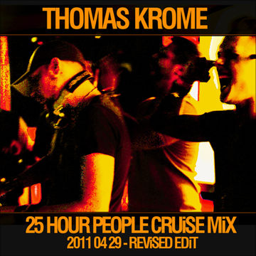 2011-06-11 - Thomas Krome - 25 Hour People Cruise Mix (Revised Edit).jpg