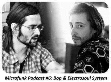2012-06-18 - Bop & Electrosoul System - Microfunk Podcast 006.jpg