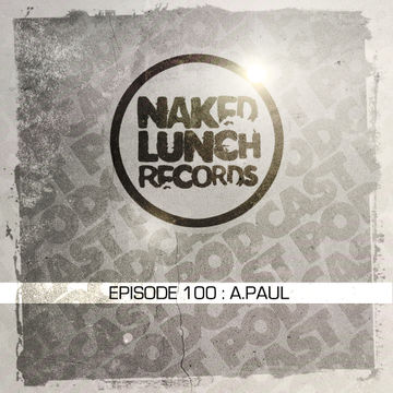 2014-05-16 - A.Paul - Naked Lunch Podcast 100.jpg