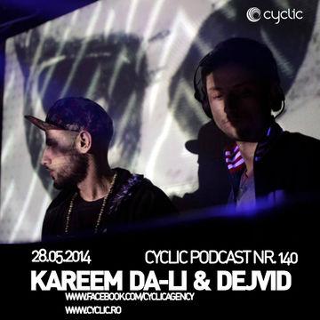 2014-05-28 - Kareem Da-Li & Dejvid - Cyclic Podcast 140.jpg