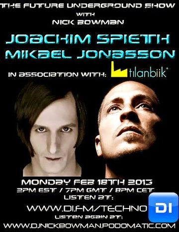 2013-02-18 - Joachim Spieth, Mikael Jonasson - The Future Underground Show.jpg