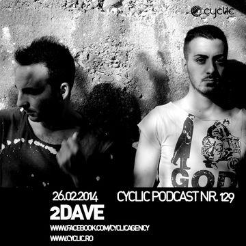 2014-02-26 - 2Dave - Cyclic Podcast 129.jpg