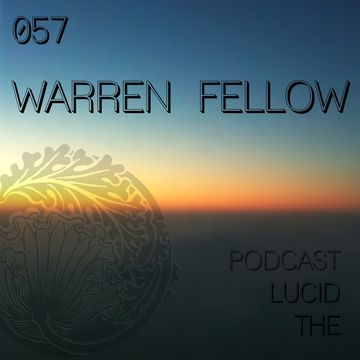 2014-03-29 - Warren Fellow - The Lucid Podcast 057.jpg