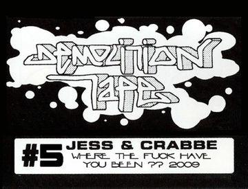2009-02-18 - Jess & Crabbe - Demoliton Tape 5 (Promo Mix).jpg