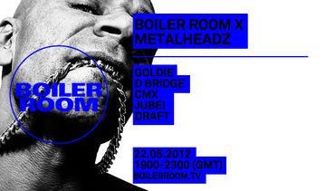 2012-05-22 - Boiler Room x Metalheadz.jpeg