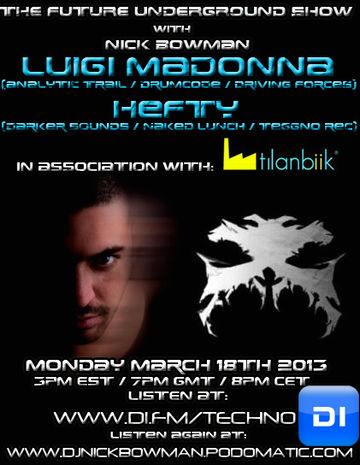 2013-03-18 - Luigi Madonna, Hefty - The Future Underground Show.jpg