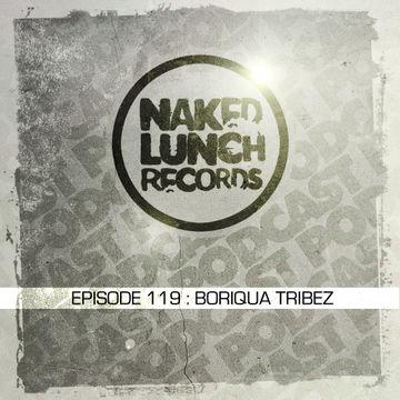 2014-09-26 - Boriqua Tribez - Naked Lunch Podcast 119.jpg