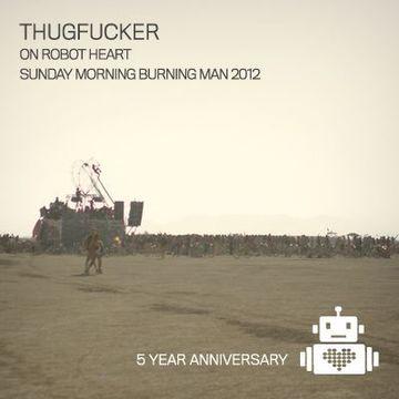 2012-09 - Thugfucker @ 5 Years Robot Heart, Burning Man.jpg