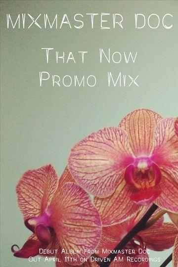 2013-03-11 - Mixmaster Doc - That Now Promo Mix.jpg