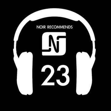 2014-05-08 - Noir - Recommends 23 (Noir Music Podcast).jpg
