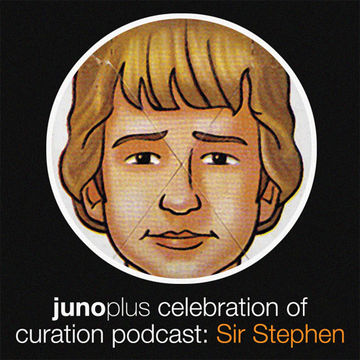 2011-08-10 - Sir Stephen - Juno Plus Celebration Of Curation Podcast.jpg
