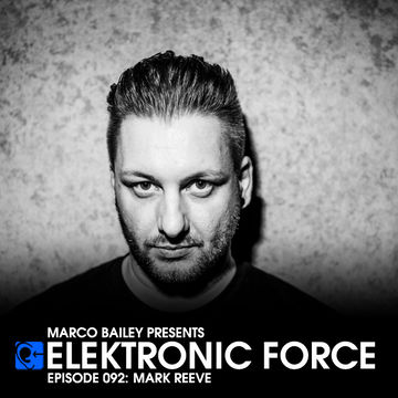 2012-09-13 - Mark Reeve - Elektronic Force Podcast 092.jpg