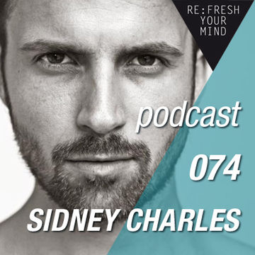 2013-05-27 - Sidney Charles - ReFresh Music Podcast 74.jpg