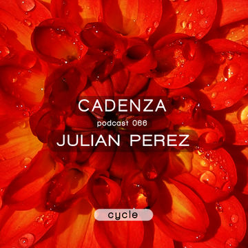 2013-05-29 - Julian Perez - Cadenza Podcast 066 - Cycle.jpg