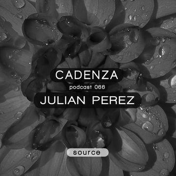 2013-05-29 - Julian Perez - Cadenza Podcast 066 - Source.jpg
