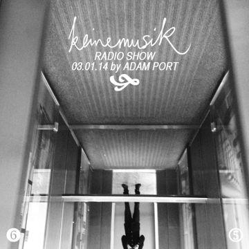2014-01-03 - Adam Port - Keinemusik Radio Show.jpg
