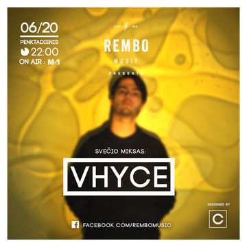 2014-06-20 - Vhyce - Rembo Music Guest Mix.jpg