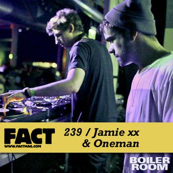 2011-04-13 - Jamie xx, Oneman - FACT Mix 239.jpg