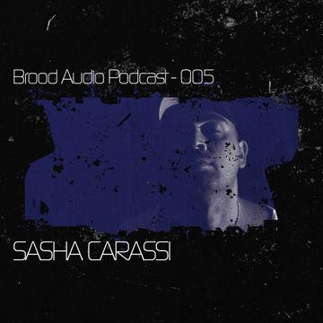 2012-01-05 - Sasha Carassi - Brood Audio Podcast (BAP005).jpg