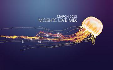 2013-03-21 - Moshic - Live Mix (March Promo Mix).jpg