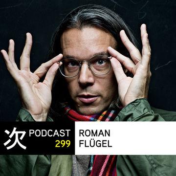 2013-08-28 - Roman Flügel - Tsugi Podcast 299.jpg