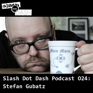 2013-10-08 - Stefan Gubatz - Slash Dot Dash Podcast 024.jpg