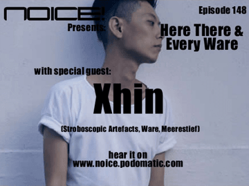 2010-07-14 - Xhin - Noice! Podcast 148.png