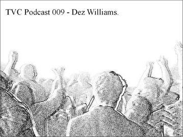 2013-05-23 - Dez Williams - TVC Podcast 009.jpg