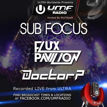 2014-03-07 - Sub Focus, Flux Pavilion & Doctor P - UMF Radio 253 -2.jpg